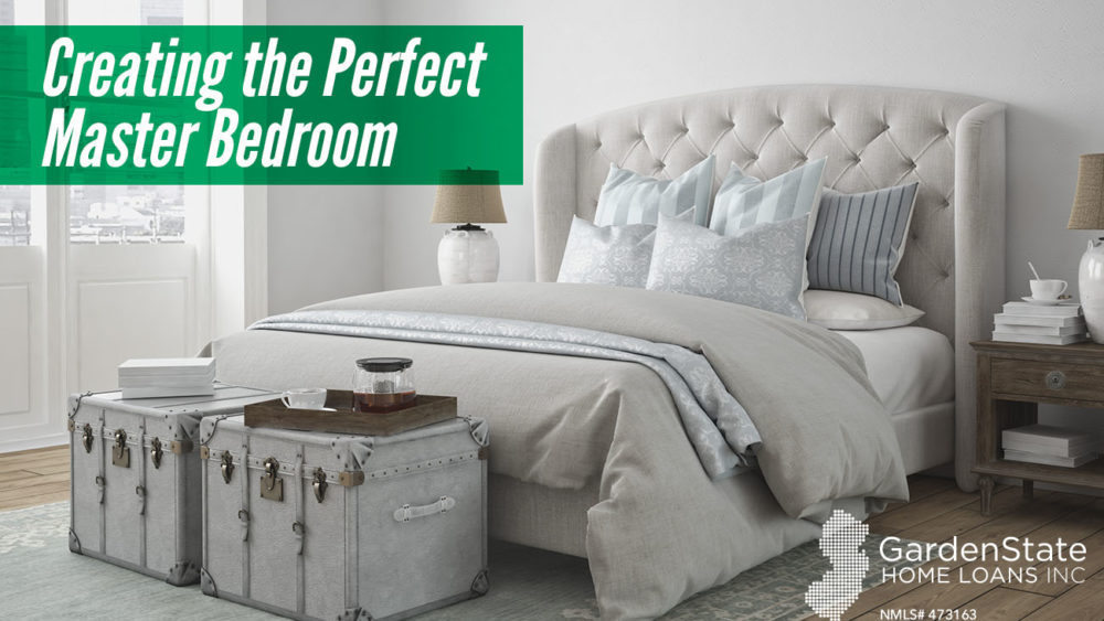 , Creating the Perfect Master Bedroom