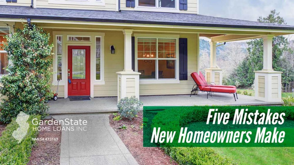 , Five Mistakes New Homeowners Make