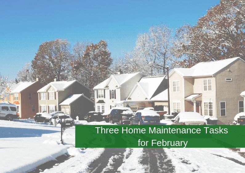 , Three Home Maintenance Tasks for February
